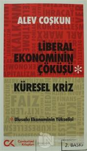 Liberal Ekonominin Çöküşü - Küresel Kriz