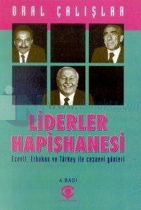 Liderler Hapishanesi Ecevit, Erbakan ve Türkeş ile Cezaevi Günleri