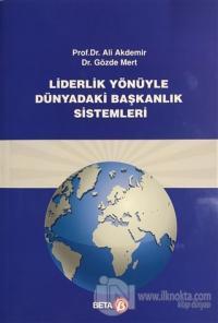 Liderlik Yönüyle Dünyadaki Başkanlık Sistemi