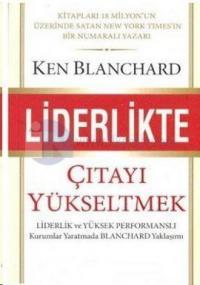 Liderlikte Çıtayı Yükseltmek %10 indirimli Ken Blanchard