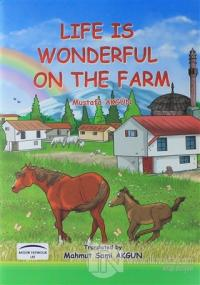 Life Is Wonderful On The Farm