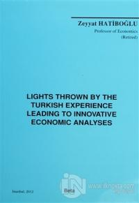 Lights Thrown By The Turkish Experience Leading To Innovative Economic Analyses