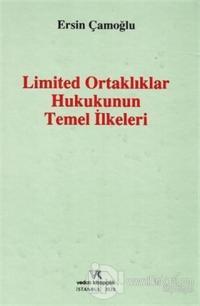 Limited Ortaklıklar Hukukunun Temel İlkeleri (Ciltli)
