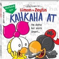 Limon ile Zeytin - Mutluluk için Kahkaha At! (Ciltli)