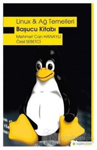 Linux ve Ağ Temelleri - Başucu Kitabı