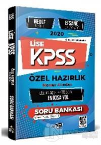 Lise KPSS Özel Hazırlık - Hedef Odaklı Efsane Soru Bankası - Memuriyete Giden En Kısa Yol