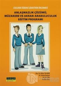 Liselerde Öğrenci Şiddetin Önlenmesi Anlaşmazlık Çözümü, Müzakere ve Akran-Arabuluculuk Eğitim Programı