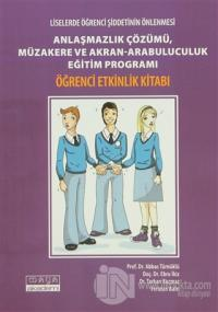 Liselerde Öğrenci Şiddetinin Önlenmesi Anlaşmazlık Çözümü, Müzakere ve Akran-Arabuluculuk Eğitim Programı Öğrencilik Etkinlik Kitabı