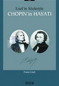 Liszt''in Sözleriyle Chopin''in Hayatı