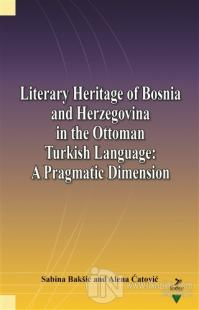 Literary Heritage of Bosnia and Herzegovina in the Ottoman Turkish Language: A Pragmatic Dimension