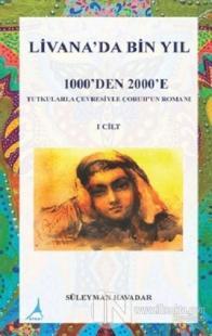 Livanada Bin Yıl 1000'den 2000'e (1. Cilt) Süleyman Havadar