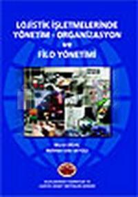 Lojistik İşletmelerinde Yönetim - Organizasyon ve Filo Yönetimi