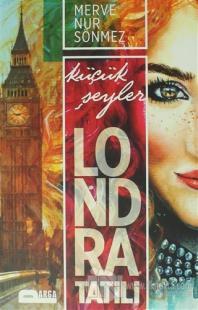 Londra Tatili - Küçük Şeyler