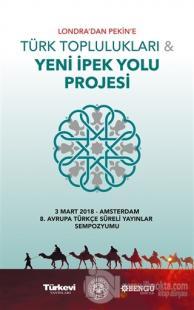 Londra'dan Pekin'e Türk Toplulukları ve Yeni İpek Yolu Projesi