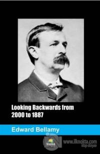Looking Backwards from 2000 to 1887