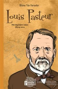 Louis Pasteur - Bilime Yön Verenler
