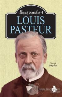 Louis Pasteur - İlham Verenler 1