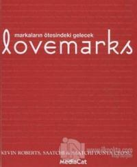 Lovemarks Markaların Ötesindeki Gelecek (Ciltli)