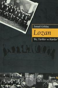 Lozan 'Biz Türkler ve Kürtler'