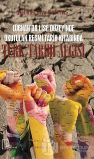 Lübnan'da Lise Düzeyinde Okutulan Resmi Tarih Kitabında Türk Tarihi Algısı