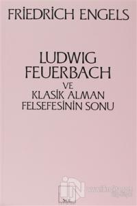 Ludwig Feuerbach ve Klasik Alman Felsefesinin Sonu %10 indirimli Fried