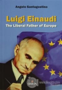 Luigi Einaudi The Liberal Father of Europe
