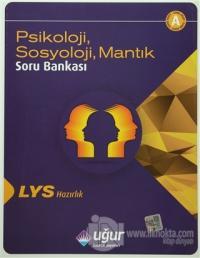 LYS Hazırlık Psikoloji, Sosyoloji, Mantık Soru Bankası A