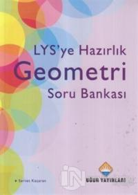 LYS'ye Hazırlık Geometri Soru Bankası - B