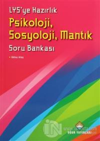 LYS'ye Hazırlık Psikoloji, Sosyoloji, Mantık Soru Bankası