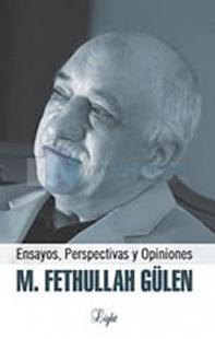 M. Fethullah Gülen: Ensayos, Perspectivas y Opiniones