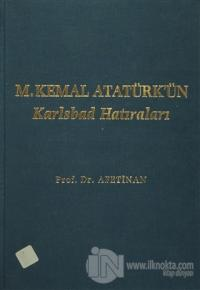 M. Kemal Atatürk'ün Karlsbad Hatıraları (Ciltli)
