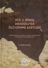 M.Ö. 2. Binde Anadolu'da Ölü Gömme Adetleri (Ciltli)