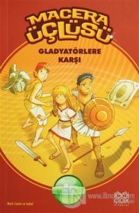 Macera Üçlüsü : Gladyatörlere Karşı