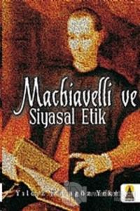 Machiavelli ve Siyasal Etik