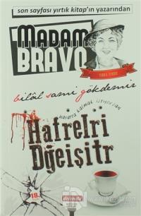 Madam Bravo - Hayatta Kalmak İstiyorsan Hafrelri Dğeişitr