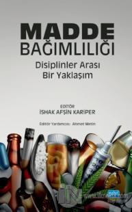 Madde Bağımlılığı: Disiplinler Arası Bir Yaklaşım