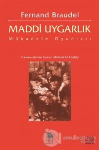 Maddi Uygarlık-Mübadele Oyunları %20 indirimli Fernand Braudel