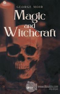Magic and Witchcraft George Moir