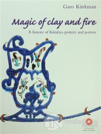Magic of Clay and Fire (Ciltli)
