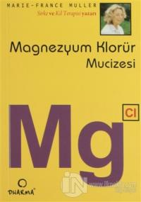 Magnezyum Klorür Mucizesi Mg