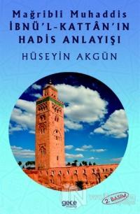 Mağribli Muhaddis İbnü'l-Kattan'ın Hadis Anlayışı