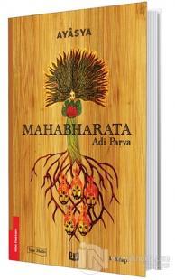 Mahabharata - Adi Parva 1. Kitap (Tam Metin)