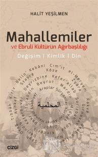 Mahallemiler ve Ebruli Kültürün Ağırbaşlılığı