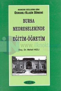 Mahkeme Sicillerine Göre Osmanlı Klasik DönemiBursa Medreselerinde Eğitim - Öğretim
