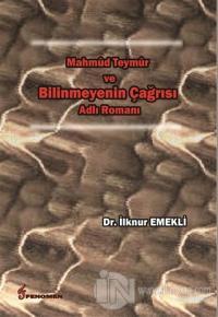Mahmud Teymur ve Bilinmeyenin Çağrısı Adlı Romanı %10 indirimli İlknur