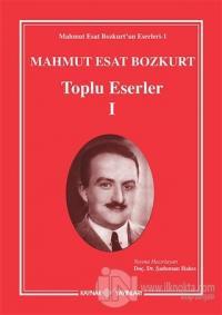 Mahmut Esat - Bozkurt Toplu Eserler 1 (Ciltli)