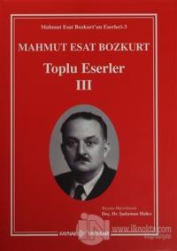 Mahmut Esat Bozkurt Toplu Eserler 3 (Ciltli)