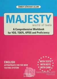 Majesty World of Tests A Comprehensive Workbook for YDS, TOEFL, KPDS and Proficiency