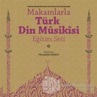 Makamlarla Türk Din Musikisi Eğitim Seti (Kitap + 4 CD)
