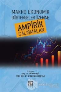 Makro Ekonomik Göstergeler Üzerine Ampirik Çalışmalar